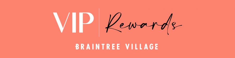 VIP Rewards Braintree Village